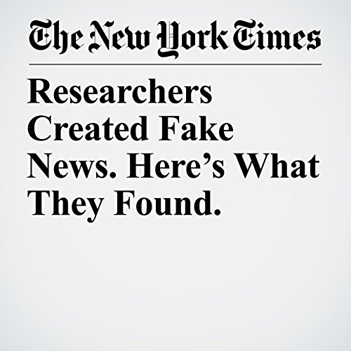 Researchers Created Fake News. Here's What They Found. copertina
