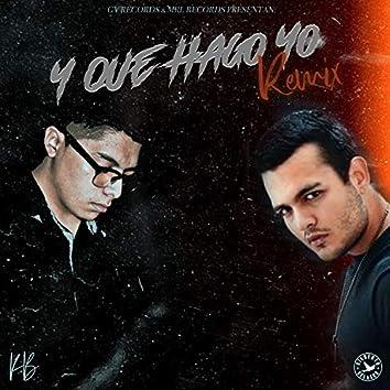 Y Que Hago Yo (Remix)