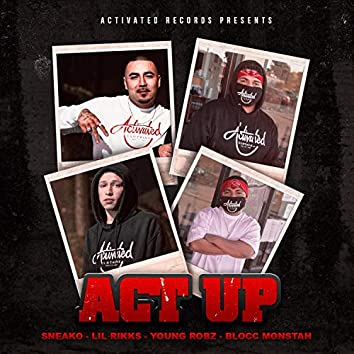 Act Up (feat. Sneako, Lil Rikks & Blocc Monstah)