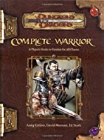Complete Warrior: Dungeons & Dragons Accessory (D&D Supplement)