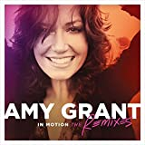 Songtexte von Amy Grant - In Motion: The Remixes