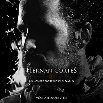 Hernán Cortés, Un Hombre Entre Dios y el Diablo