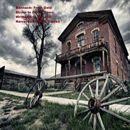 Bannack: From Gold Strike to Ghost Town audiobook cover art