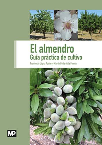 El almendro. Guía práctica de cultivo