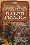 The Damned of Petersburg: A Novel (The Battle Hymn Cycle)