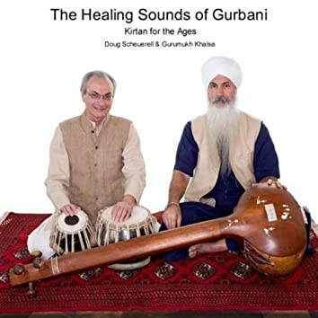 The Healing Sounds of Gurbani (Kirtan for the Ages)
