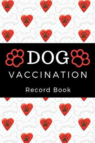 Dog Vaccination Record Book: Canine Health Record Card, Dog Immunization Record Book, Dog Vaccine Record Book | Pet Health Record | Puppy Vaccine Record