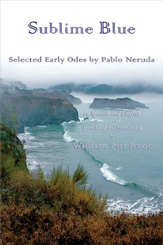 Sublime Blue: Selected Early Odes by Pablo Neruda (Spanish and English Edition)