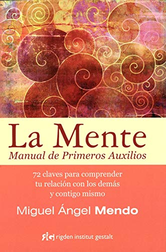 La Mente: Manual de Primeros Auxilios (Psicología)