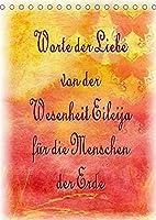 Worte der Liebe von der Wesenheit Eileija fuer die Menschen der Erde (Tischkalender 2022 DIN A5 hoch): Wunderschoene Sinnsprueche (Monatskalender, 14 Seiten )