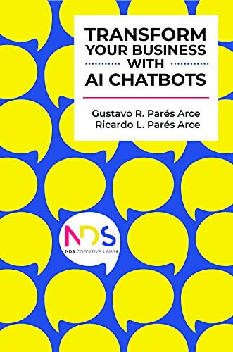 Transform Your Business With AI Chatbots: Innovation and Competitive Advantage Through Conversational AI (English Edition)