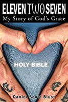 Eleven Two Seven: My Story of God's Grace