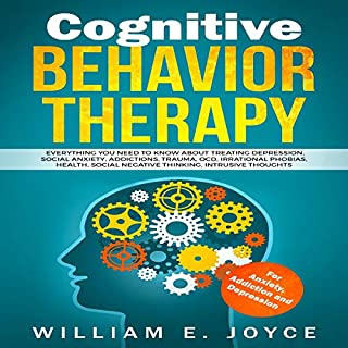 Cognitive Behavior Therapy for Anxiety, Addiction and Depression audiobook cover art