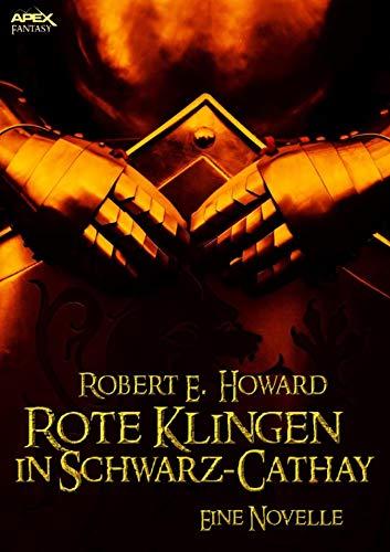 ROTE KLINGEN IN SCHWARZ-CATHAY - Eine Novelle (German Edition)
