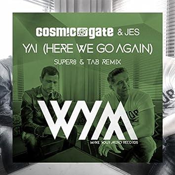 Yai (Here We Go Again) [Super8 & Tab Remix]