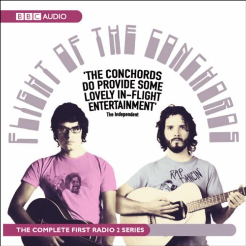 Flight of the Conchords                   By:                                                                                                                                 Bret McKenzie,                                                                                        Jemaine Clement,                                                                                        Joel Morris                               Narrated by:                                                                                                                                 Bret McKenzie,                                                                                        Jemaine Clement,                                                                                        more                      Length: 2 hrs and 58 mins     322 ratings     Overall 4.6