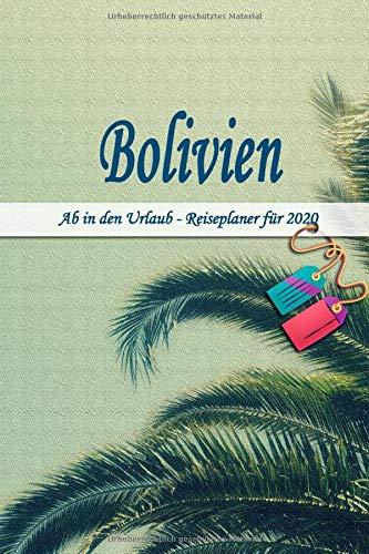 Bolivien - Ab in den Urlaub - Reiseplaner 2020: Urlaubsplaner für deine Reise in 2020 | Checklisten | Kontaktdaten | Packliste | Platz für Fotos und Zeichnungen | 108 Seiten | 6