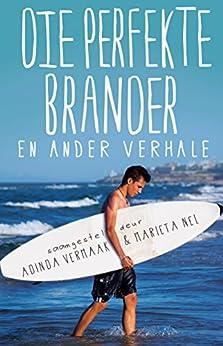 Die perfekte brander (Afrikaans Edition) by [Marieta Nel, Adinda Vermaak]