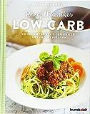 Rezeptklassiker Low Carb: Kohlenhydrate reduzieren - gesund genießen