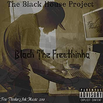 The Black House Project