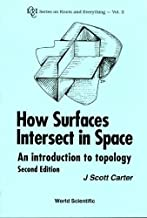 How Surfaces Intersect In Space: An Introduction To Topology (2nd Edition)
