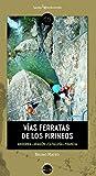 Vías ferratas de los Pirineos: Andorra ? Aragón ? Cataluña ? Francia: 15 (Traza)