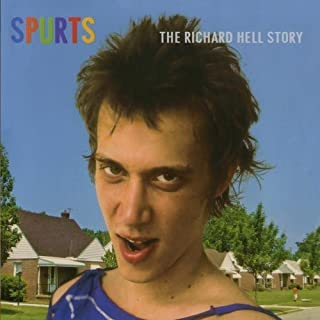 Spurts: The Richard Hell Story by Richard Hell (2005-08-02)