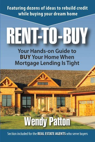 Rent-to-Buy: Your Hands-On Guide to BUY Your Home When Mortgage Lending is Tight by Wendy Patton (2009-10-16)