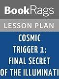 Lesson Plans Cosmic Trigger I: Final Secret of the Illuminati