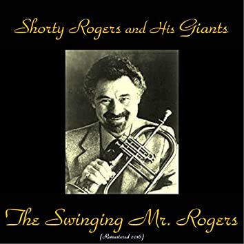 The Swinging Mr. Rogers (feat. Jimmy Giuffre / Shelly Manne / Curtis Counce) [Remastered 2016]