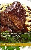 Carnes e massas salgadas receitas práticas (Culinária para iniciantes Livro 2)