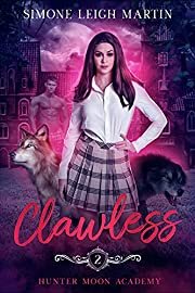 Clawless: A Paranormal Shifter Romance (Hunter Moon Academy Book 2)