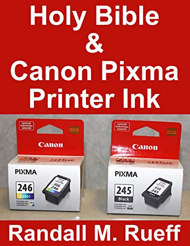 Holy Bible & Canon Pixma Printer Ink (English Edition)