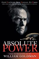 Absolute Power: The Screenplay (Applause Acting) by Goldman William(2000-04-01)