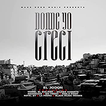 Donde Yo Creci (feat. Yomel El Meloso, Wilmer Roberts, Mandrake El Malocorita, Sin Freno, Pablo Piddy, Royel 27, La Pedra & Black Music Moises)