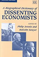 A Biographical Dictionary of Dissenting Economists