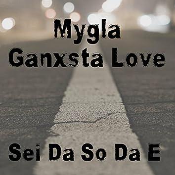Sei Da So Da E (feat. Ganxsta Love)