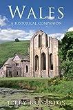 Wales: A Historical Companion (English Edition)