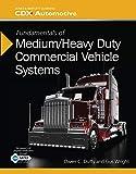 Read Fundamentals of Medium/Heavy Duty Commercial Vehicle Systems (Jones & Bartlett Learning Cdx Automotive) Reader