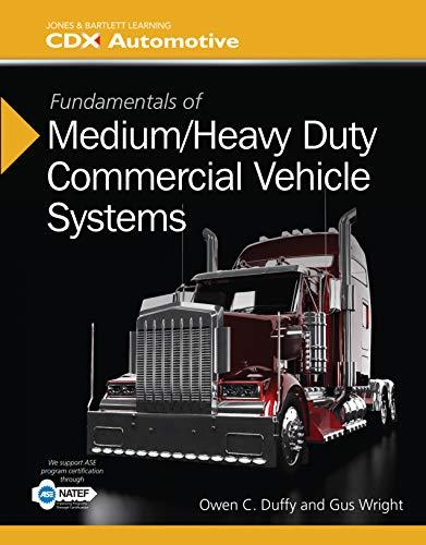 Fundamentals of Medium/Heavy Duty Commercial Vehicle Systems (Jones & Bartlett Learning Cdx Automotive) Kindle Editon