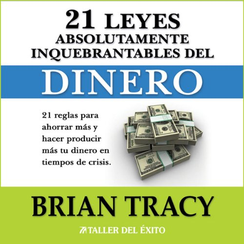 Las 21 Leyes Inquebrantables del Dinero audiobook cover art