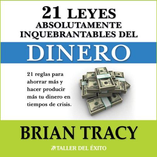 Las 21 Leyes Inquebrantables del Dinero cover art