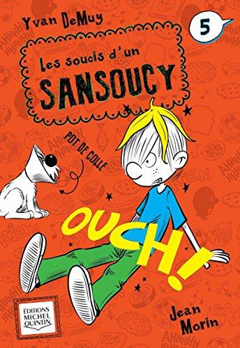 Les Soucis D Un Sansoucy 5 Ouch French Edition Kindle Edition By Demuy Yvan Morin Jean Children Kindle Ebooks Amazon Com