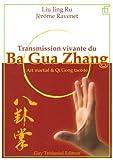Transmission vivante du Ba Gua Zhang - Art martial & Qi Gong taoïste de Jing Ru Liu (16 mai 2007) Broché - 16/05/2007