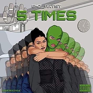 5 Times