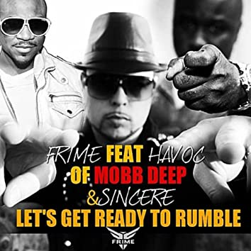 Let's Get Ready To Rumble (feat. Havoc & Sincere)