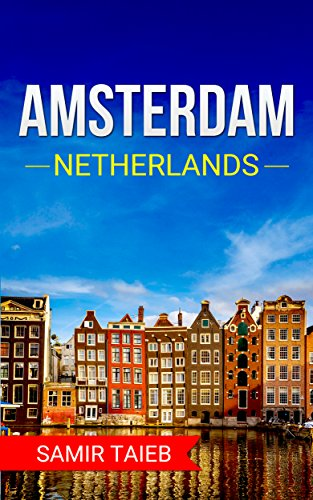Amsterdam: The best Amsterdam Travel Guide The Best...