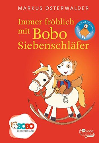 Immer fröhlich mit Bobo Siebenschläfer: Bildgeschichten für ganz Kleine (Bobo Siebenschläfer: Die Bücher zur TV-Serie, Band 3)