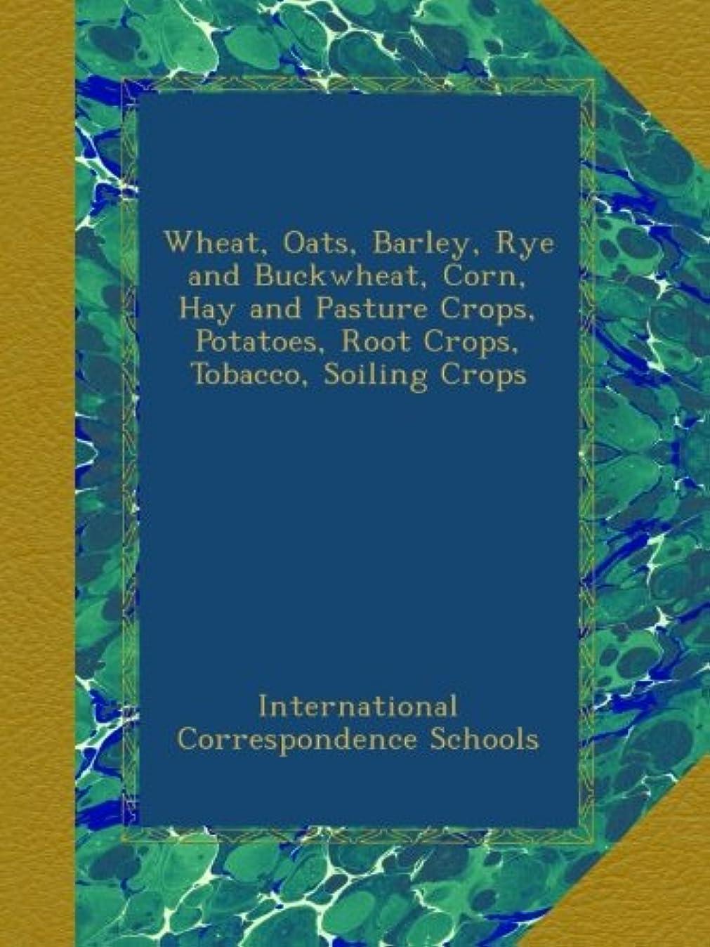 ワイド貨物費やすWheat, Oats, Barley, Rye and Buckwheat, Corn, Hay and Pasture Crops, Potatoes, Root Crops, Tobacco, Soiling Crops