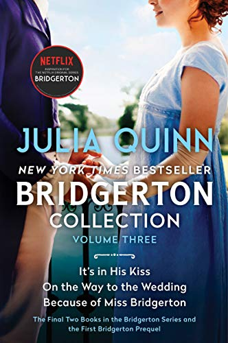 Bridgerton Collection Volume 3: The Last Two Books in the Bridgerton Series and the First Bridgerton Prequel (Bridgertons)